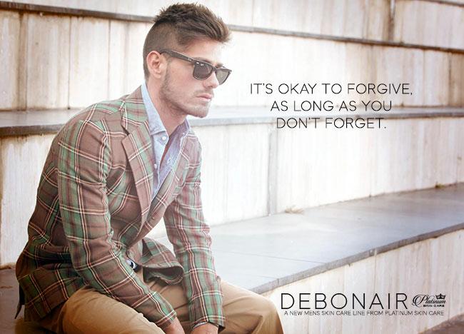 Debonair Man | It's ok to forgive - as long as you don't forget.