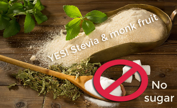 Say NO to sugar and YES to low GI sweetners like stevia and monk fruit