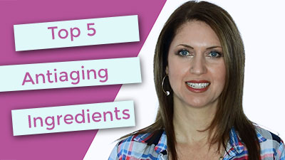 Top 5 Antiaging Ingredients You NEED To Be Using Everyday