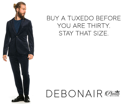 Debonair Man | Buy a tuxedo by the time you are 30. Stay that size.