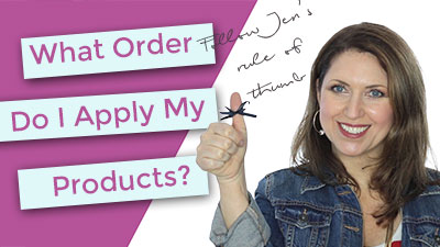 What order do I apply my skin care products?