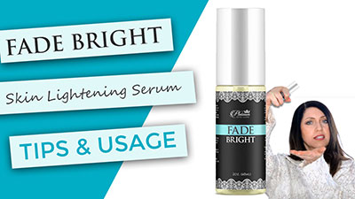 Fade Bright Lightening | Tips and Usage